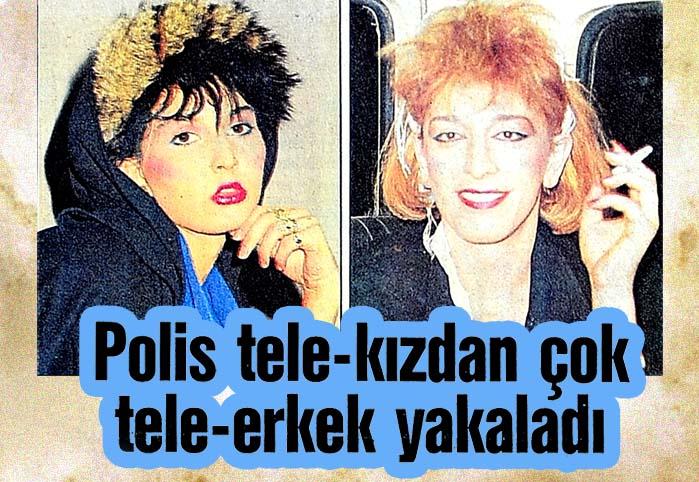 Polis tele-kızdan çok tele-erkek yakaladı