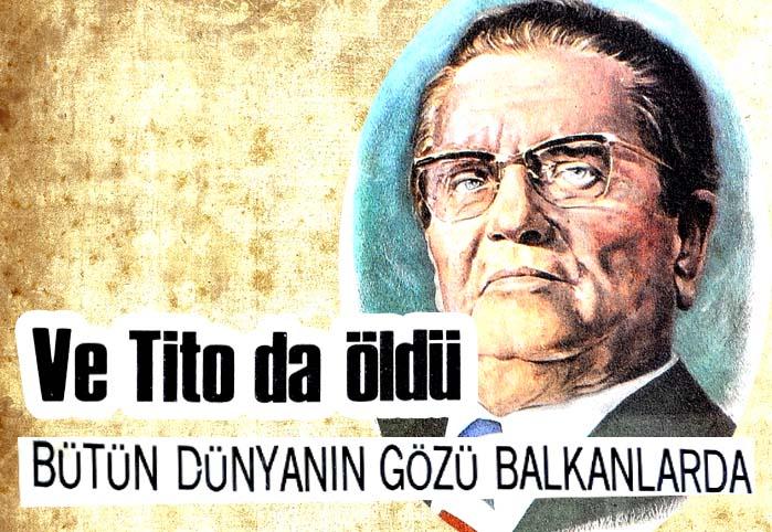 Ve Tito da öldü