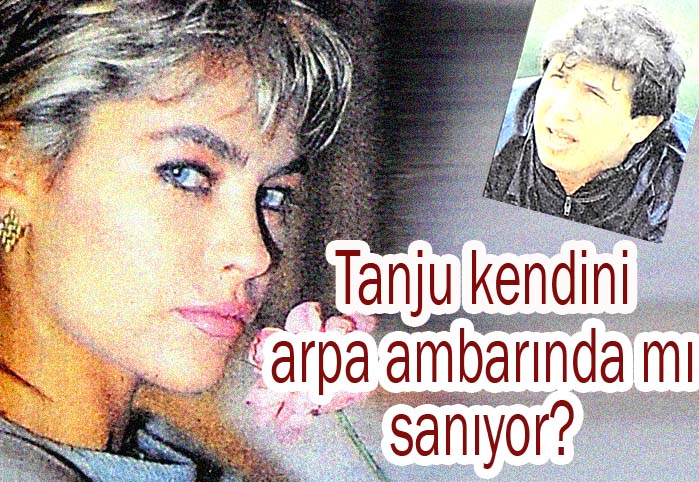 Bu Tanju kendini arpa ambarında mı sanıyor?