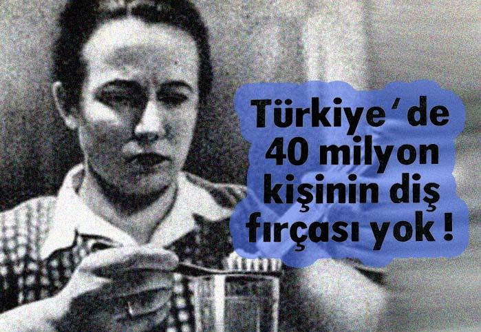 Türkiye'de 40 milyon kişinin diş fırçası yok