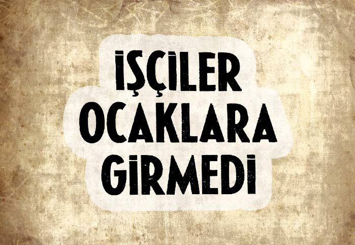 İşçiler ocaklara girmedi