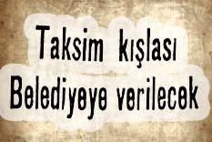 Taksim kışlası Belediyeye verilecek