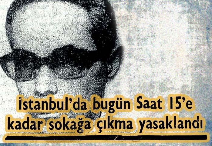 İstanbul'da bugün saat 15'e kadar sokağa çıkma yasaklandı