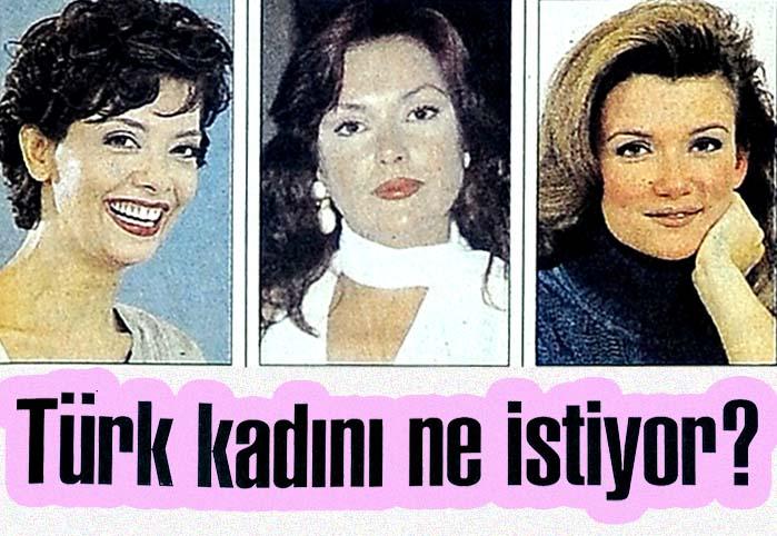 Türk kadını ne istiyor?