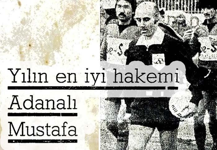 Yılın en iyi hakemi Adanalı Mustafa