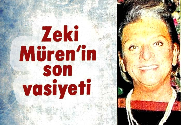 Zeki Müren'in son vasiyeti