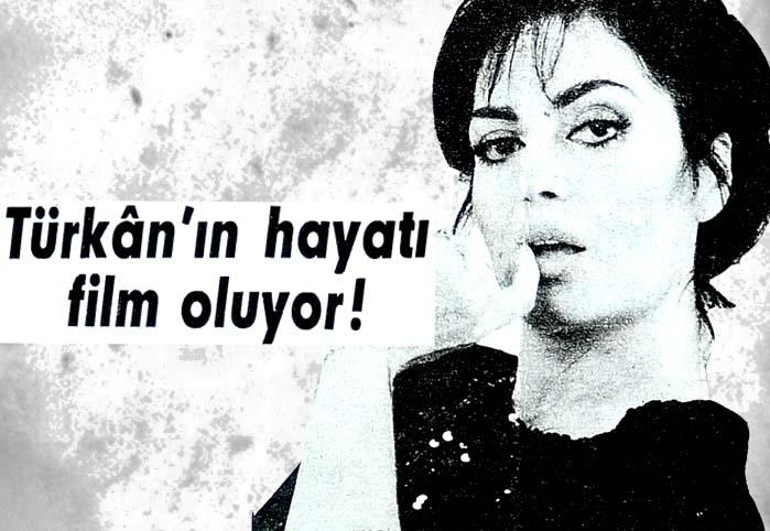 Türkan'ın hayatı film oluyor