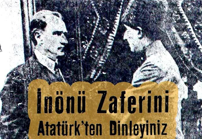 İnönü Zaferini Atatürk'ten Dinleyiniz