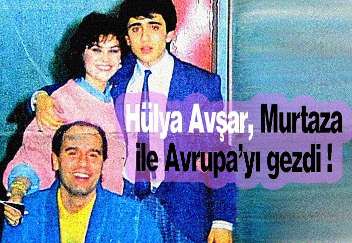 Hülya Avşar, Murtaza ile Avrupa'yı gezdi