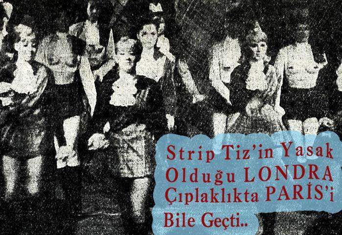 Strip Tiz'in yasak olduğu Londra çıplaklıkta Paris'i bile geçti