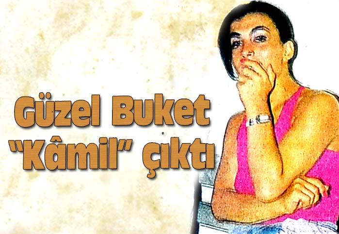 """Güzel Buket """"Kamil"""" çıktı"""