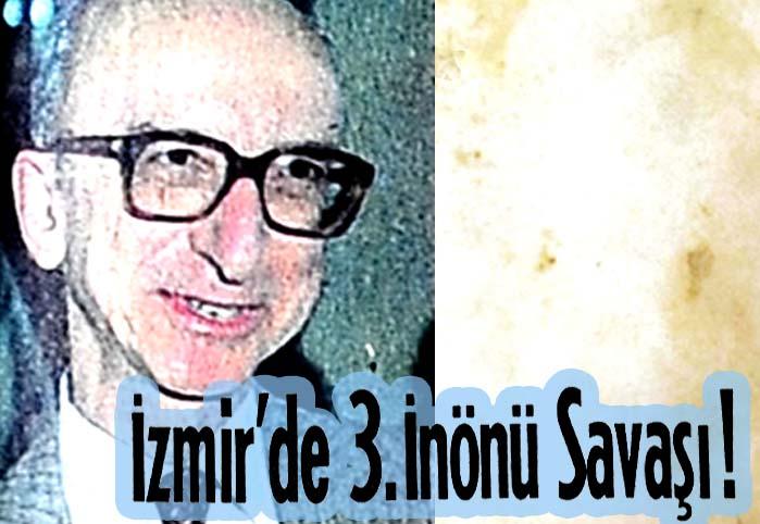 İzmir'de 3. İnönü Savaşı!