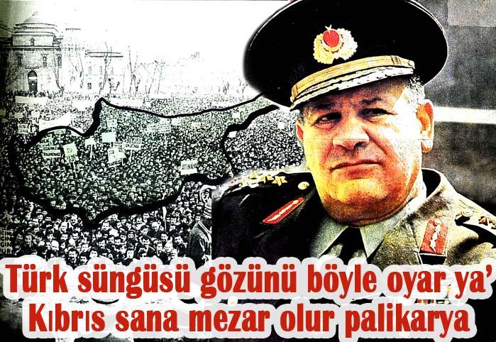 Türk süngüsü gözünü böyle oyar ya! Kıbrıs sana mezar olur palikarya