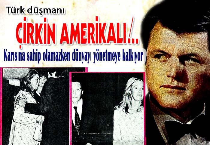 Türk düşmanı çirkin Amerikalı