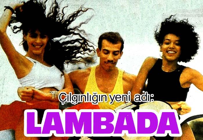 Çılgınlığın yeni adı: LAMBADA