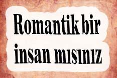 Romantik bir insan mısınız