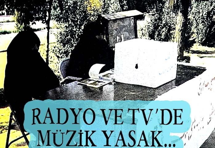 Radyo ve TV'de müzik yasak