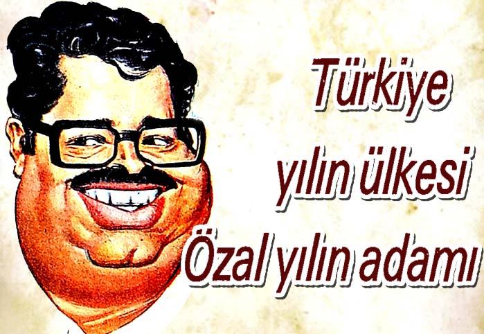 Türkiye yılın ülkesi Özal yılın adamı