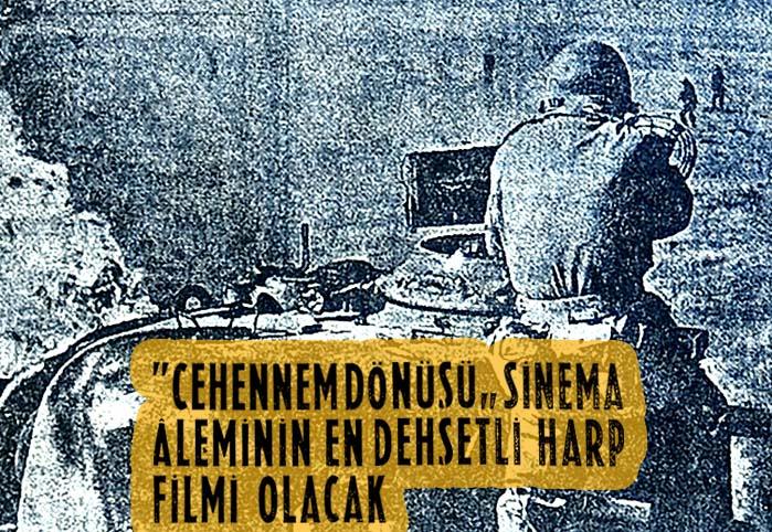 """""""Cehennem Dönüşü"""" sinema aleminin en dehşetli harp filmi olacak"""