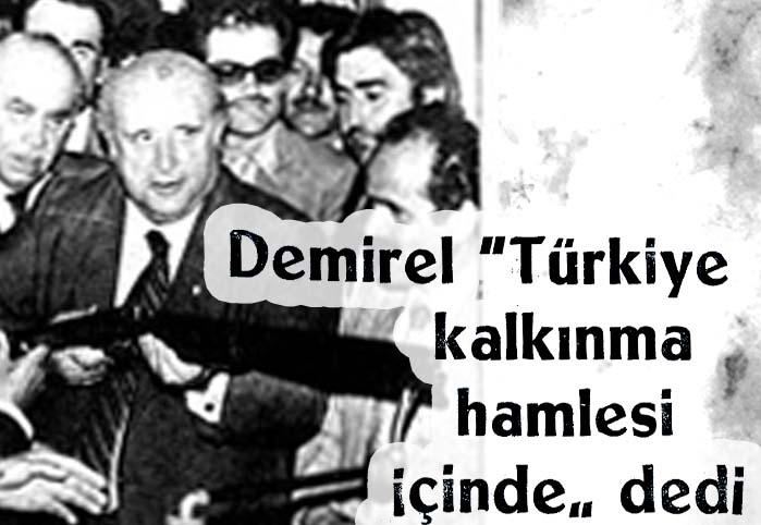 """Demirel """"Türkiye kalkınma hamlesi içinde"""" dedi"""