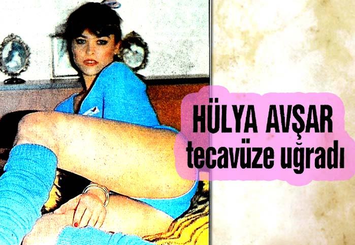 Hülya Avşar tecavüze uğradı