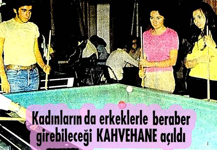 Kadınların da erkeklerle beraber girebileceği KAHVEHANE açıldı