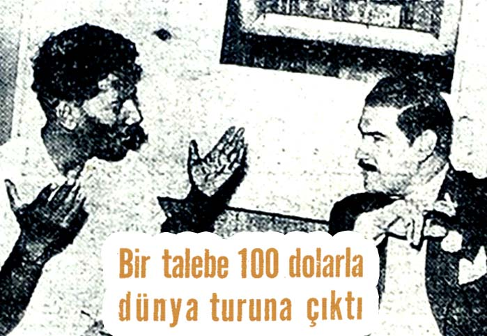 Bir talebe 100 dolarla dünya turuna çıktı