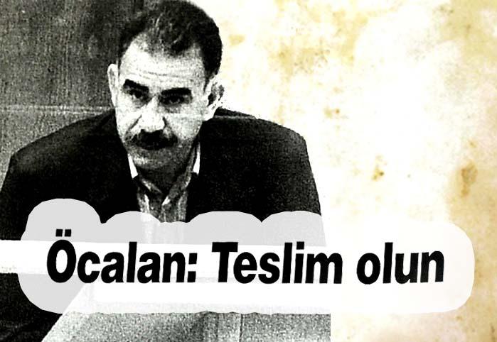 Öcalan: Teslim olun
