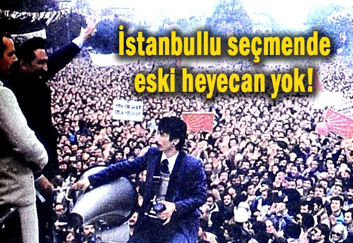 İstanbullu seçmende eski heyecan yok!