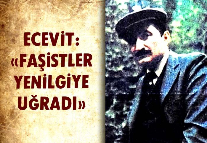 """Ecevit: """"Faşistler yenilgiye uğradı"""""""