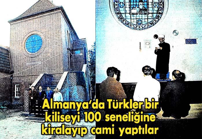 Almanya'da Türkler bir kiliseyi 100 seneliğine kiralayıp cami yaptılar