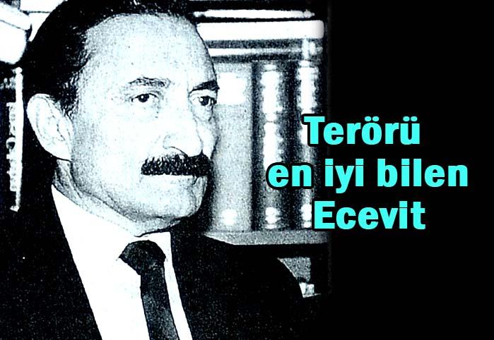 Terörü en iyi bilen Ecevit