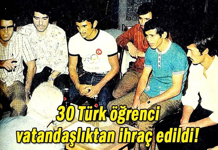 30 Türk öğrenci vatandaşlıktan ihraç edildi !