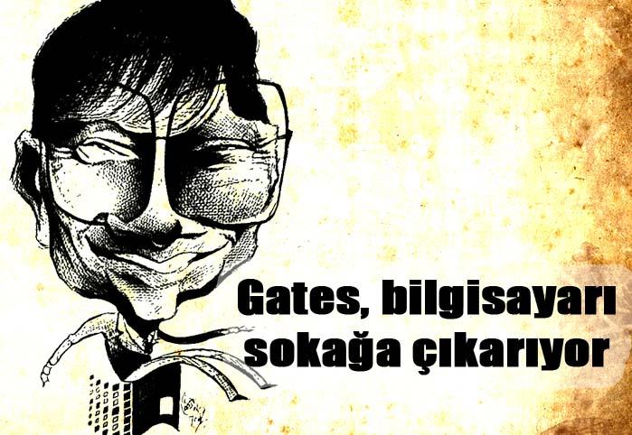 Gates, bilgisayarı sokağa çıkarıyor
