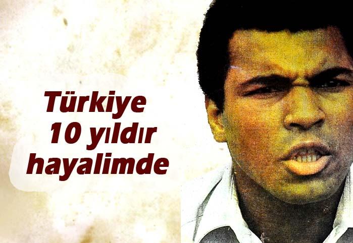 Türkiye 10 yıldır hayalimde...