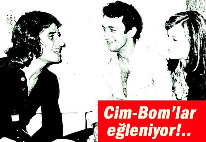 Cim-Bom'lar eğleniyor!..