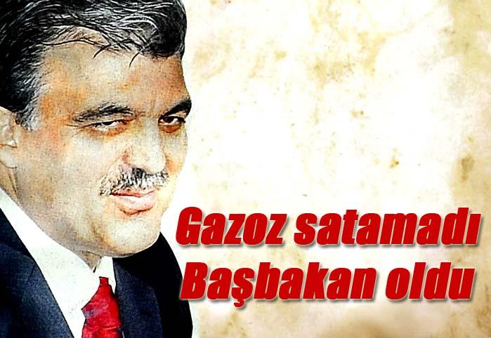 Gazoz satamadı Başbakan oldu