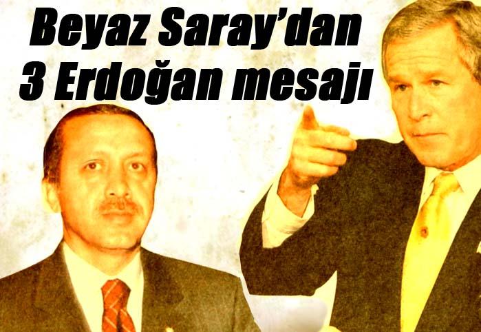 Beyaz Saray'dan 3 Erdoğan mesajı