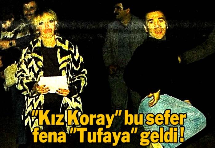 """Kız Koray"" bu sefer fena ""Tufaya"" geldi!"