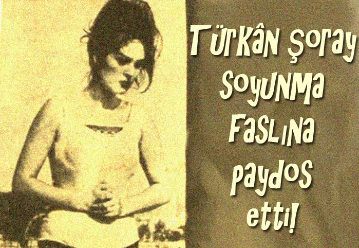 Türkan Şoray soyunma faslina paydos etti!