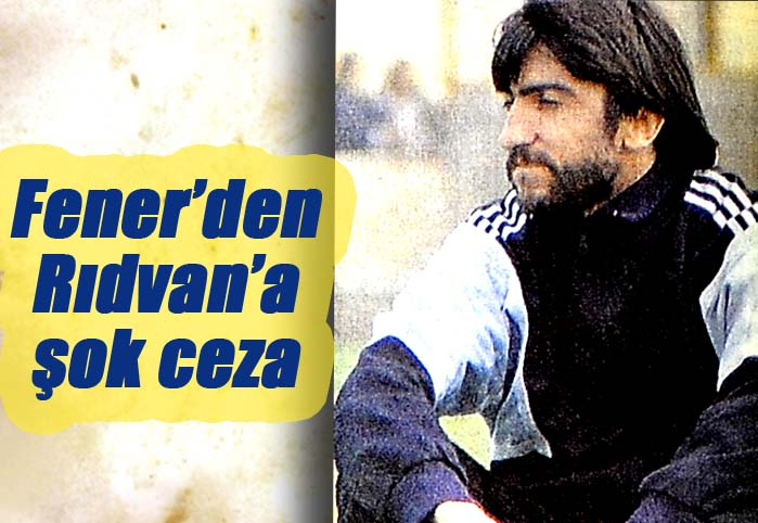 Fener'den, Rıdvan'a şok ceza