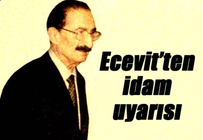 Ecevit'ten idam uyarısı