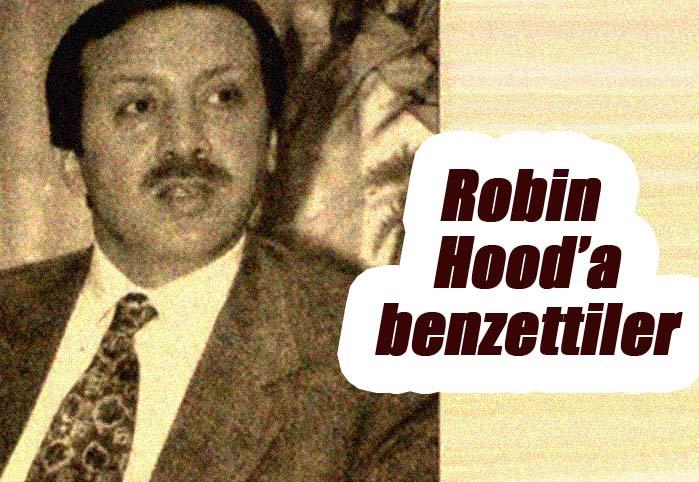 Robin Hood'a benzettiler
