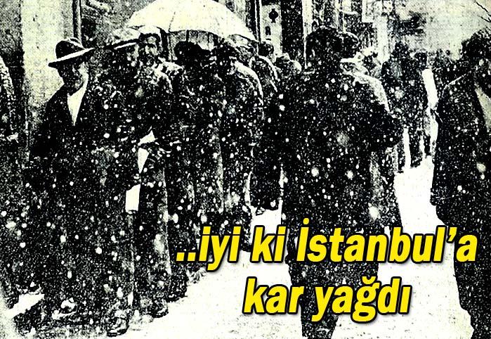 ..iyi ki İstanbul'a kar yağdı