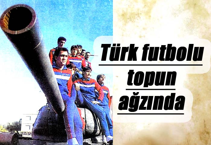 Türk futbolu topun ağzında