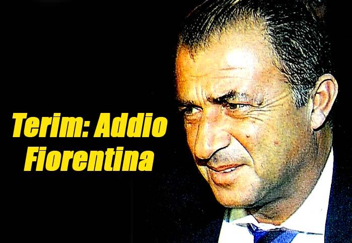 Terim: Addio Fiorentina
