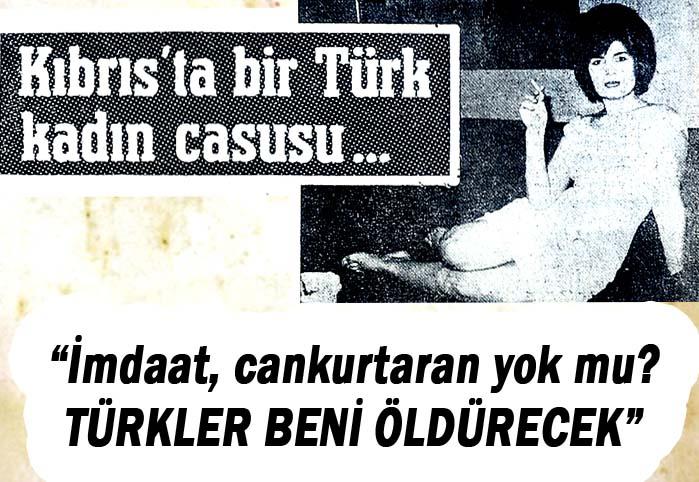 Kıbrıs'ta bir Türk kadın casusu