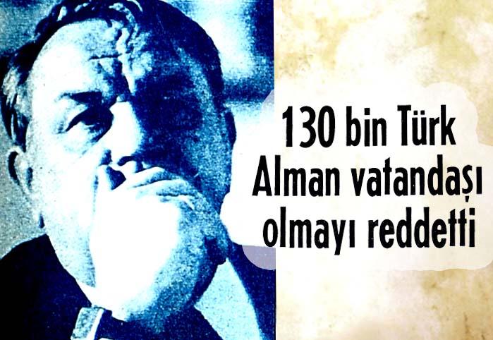 130 bin Türk Alman vatandaşı olmayı reddetti