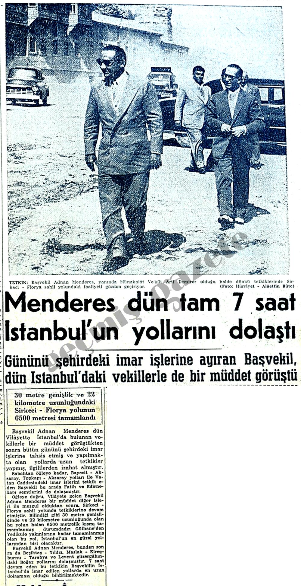 Menderes dün tam 7 saat İstanbul'un yollarını dolaştı