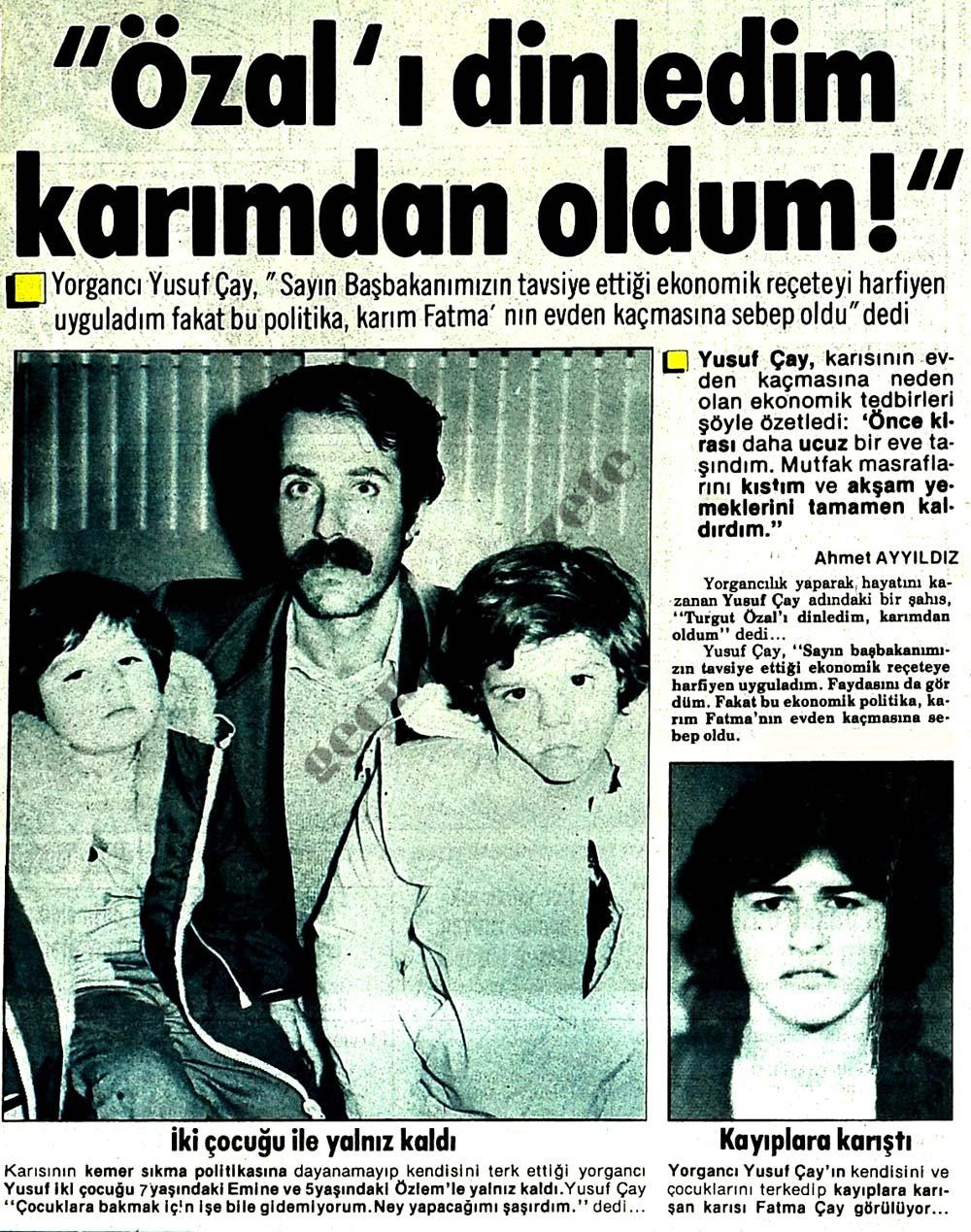"""""""Özal'ı dinledim karımdan oldum!"""""""